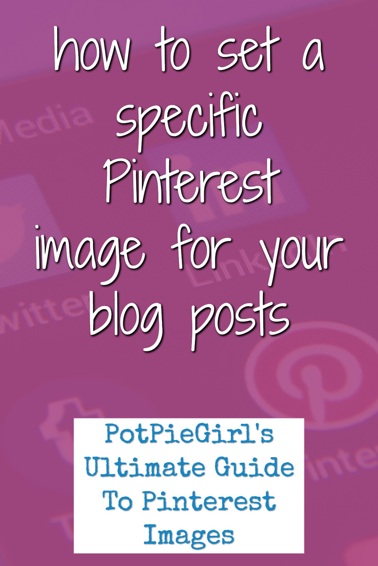 Pinterest Tips for Bloggers:  How to set a DEFAULT Pinterest Image for your blog posts for social sharing buttons and repinning on Pinterest from @potpiegirl