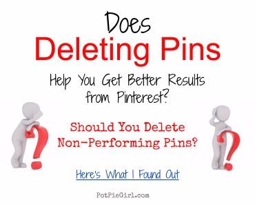 Does deleting pins with no repins work? Should you delete pins? PotPieGirl Pinterest Marketing Tip