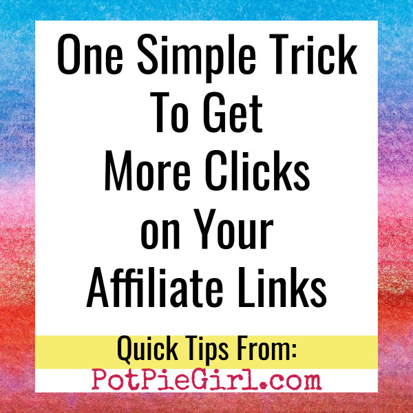 Blogging Tips: How To Get More Clicks on Links In Your Blog Posts and Affiliate Links