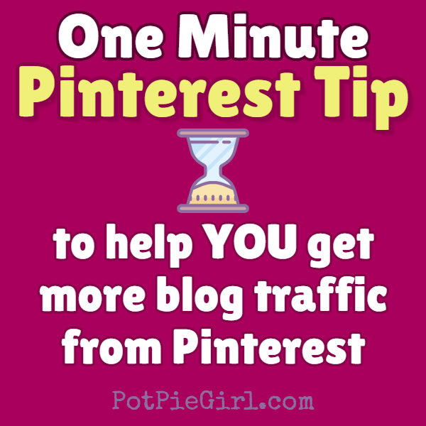 EASY trick to get more traffic from Pinterest from PotPieGirl