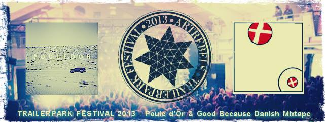 good because danish poule dor trailerpark festival