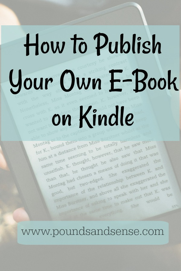 How to Publish Your Own E-book on Kindle