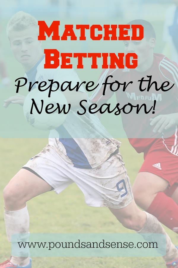 Matched Betting: Prepare for the New Season!