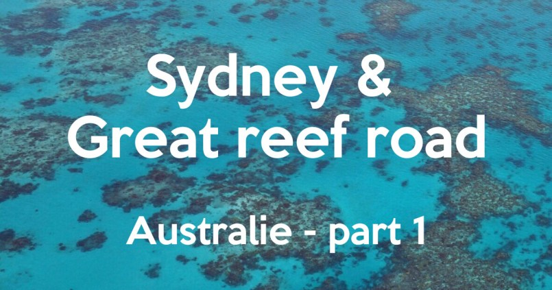 Sydney & Great reef road - Australie part 1 #video 1