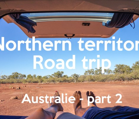 Northern Territory road trip – Australie part 2 #video 1