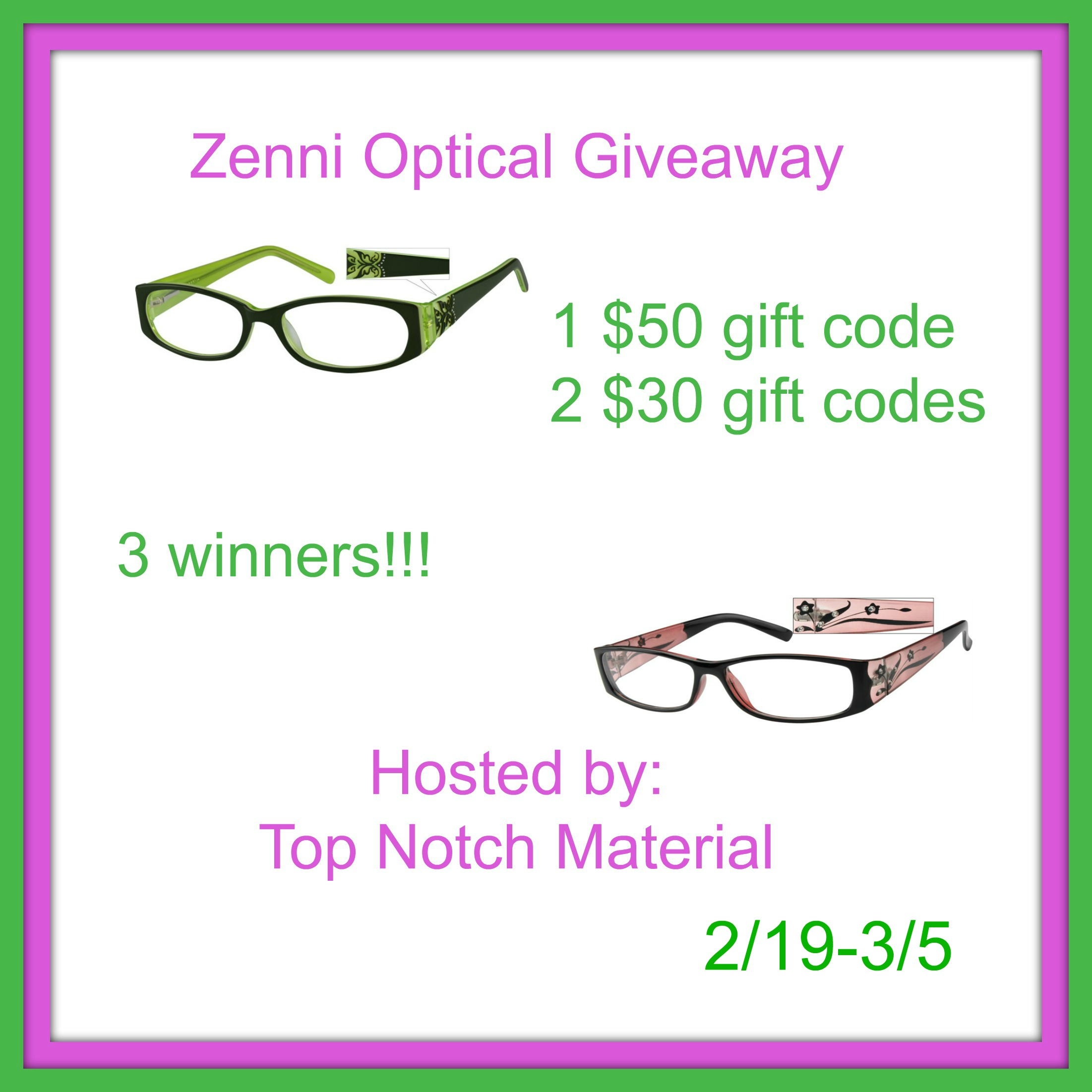 d09ffb65d04 Top Notch Material is hosting a great giveaway. 3 winners. 2 will receive a   30 gift code and 1 will receive a  50 gift code to Zenni Optical. You don t