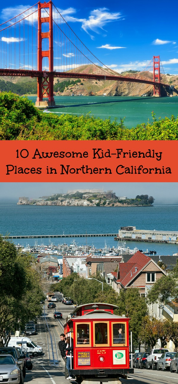 10 Awesome Kid-Friendly Places in Northern California