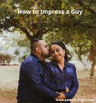 10 Ways to impress a guy you are meeting for the first time