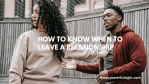How to know when to leave a relationship