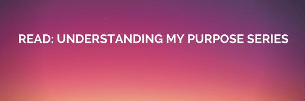 understanding your purpose