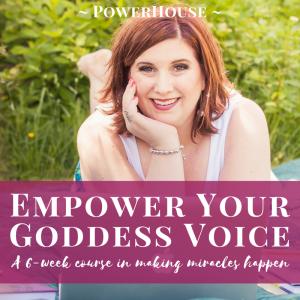 Empower Your Goddess Voice