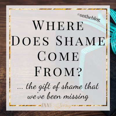 Where does shame come from and is there a gift we've been missing?