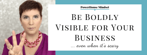 Be Boldly Visible for Your Business