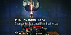 Industry 4.0 - Changes For Managed Print Business