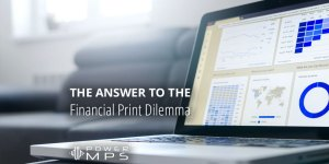 The solution to the Financial Print Dilemma