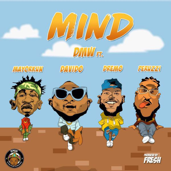 LYRICS & INSTRUMENTAL: DMW – Mind ft. Davido, Mayorkun, Dremo & Peruzzi