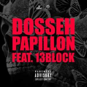 DOWNLOAD: Dosseh – Papillon (feat. 13 Block) [CDQ + iTunes]