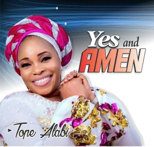 DOWNLOAD ALBUM: Tope Alabi – Yes And Amen (Mp3/Zip,iTunes)