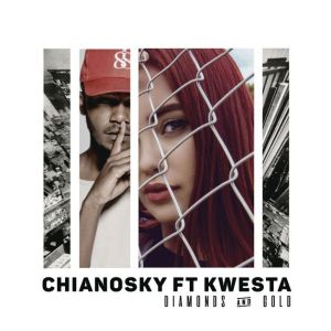DOWNLOAD MP3: ChianoSky – Diamonds and Gold ft. Kwesta