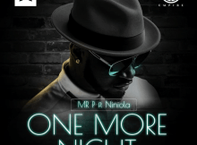 Mr P ft. Niniola - One More Night