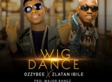 OzzyBee – Wig Dance Ft. Zlatan