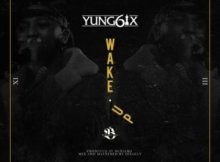 "[Lyrics] Yung6ix – ""Wake Up"""