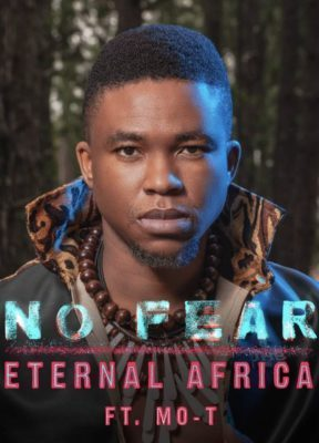 Eternal Africa – No Fear ft. Mo-T