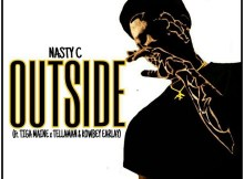 Nasty C - Outside ft. Tiga Maine, Tellaman & Kowbey Earlay