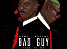 Sona – Bad Guy Ft. Zlatan