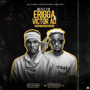 DJ Gambit – Best Of Erigga & Victor AD Mix !!