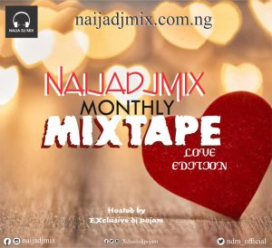 Exclusive DJ Pojam - Naija Valentine Love Songs DJ MIx