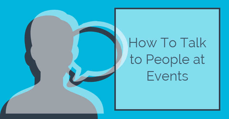 how to talk to people at events