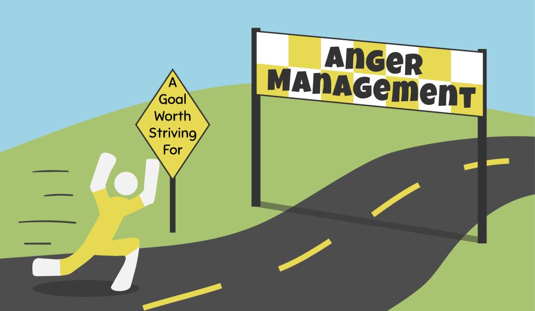 Anger Management-A Goal Worth Striving For