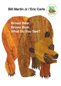 Brown Bear, Brown Bear, What do you see? book by Bill Martin and Eric Cale