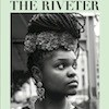 The Riveter celebrates its second print issue with more longform journalism by women