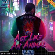 6h33 act like an animal
