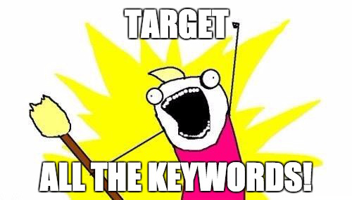 Don't just target all the keywords