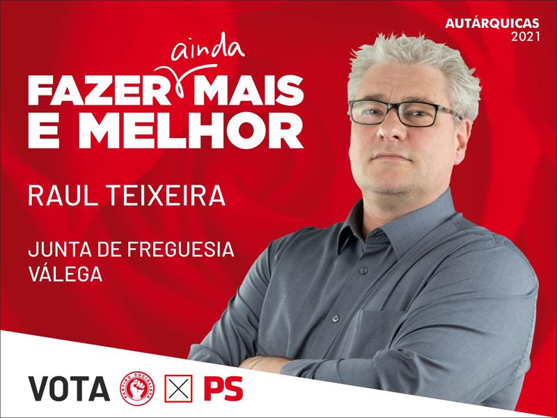 Eleições Autárquicas: PS 'aposta' em Raul Teixeira para a Junta de Freguesia de Válega