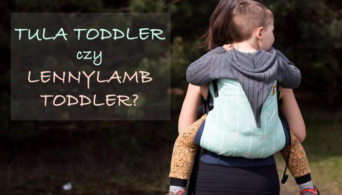 Tula Toddler czy LennyLamb Toddler?