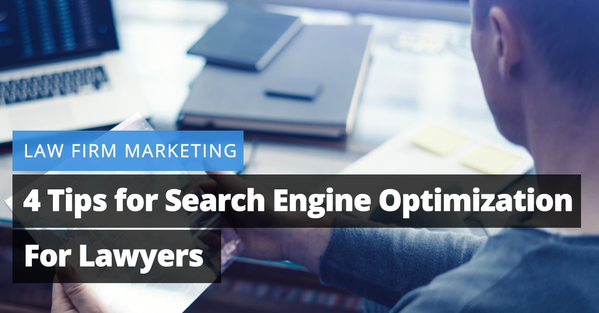 Law Firm Marketing 4 Tips For Search Engine Optimization For Lawyers