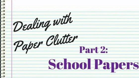 Dealing with Paper Clutter: School Papers