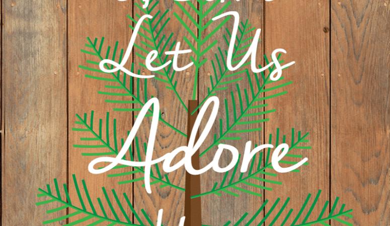 O Come Let Us Adore Him Printable