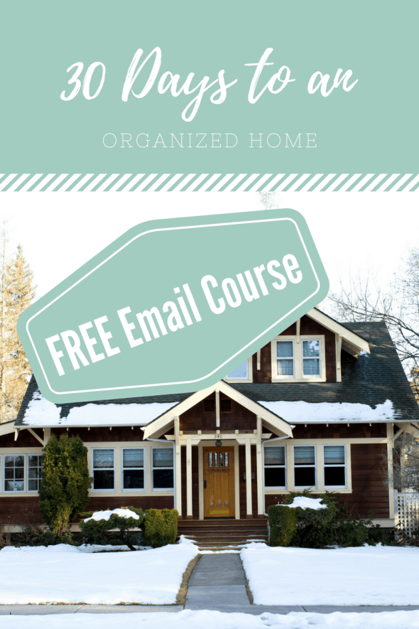 Sign Up for my free email course, 30 days to an organized home.