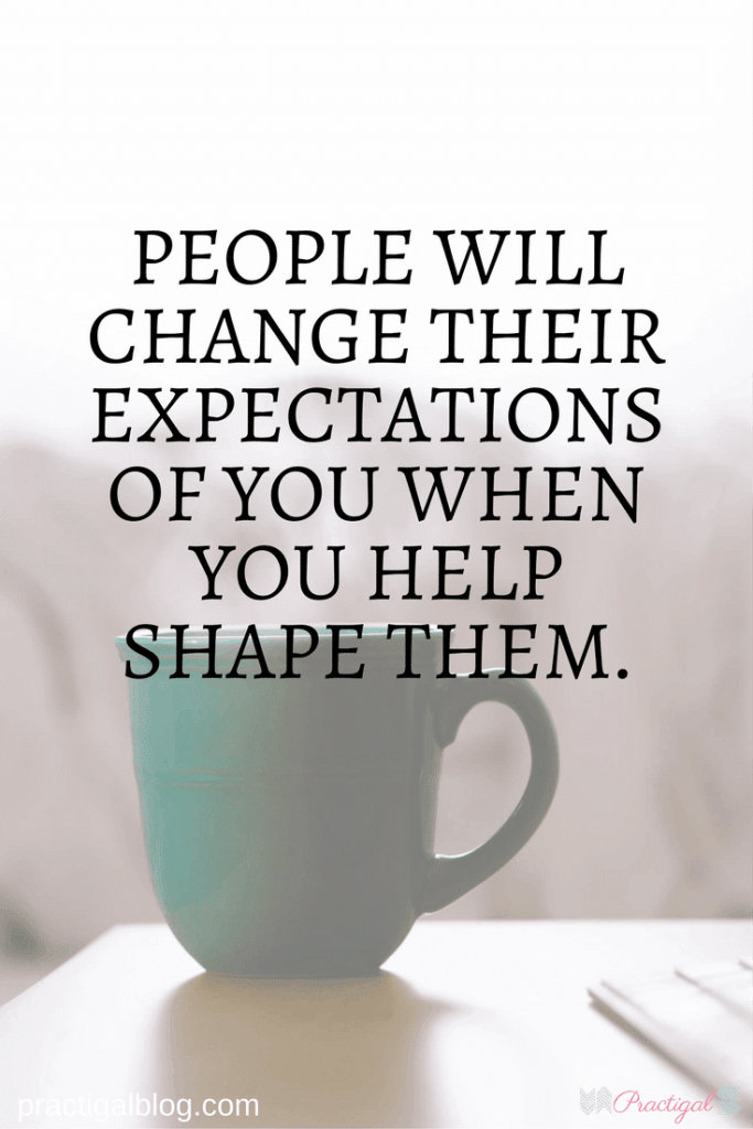 """People will change their expectations of you when you help shape them."" You can't change the fast-paced world we live in, but you can change your speed. Simplify your life so you always have time for what matters most to you.- Practigal Blog"