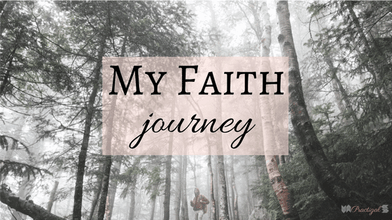 My Faith Journey- Practigal Blog