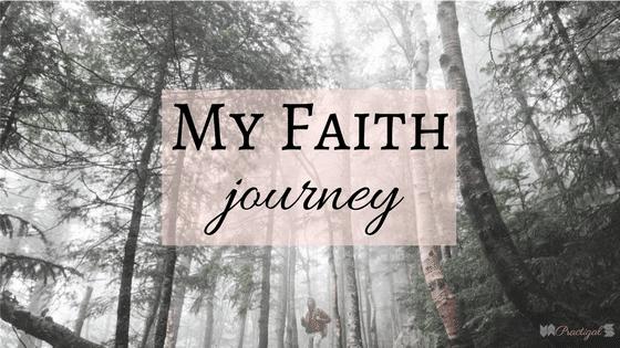 My Faith Journey- Practigal Blog