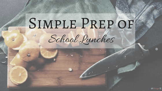 Simple Prep of School Lunches