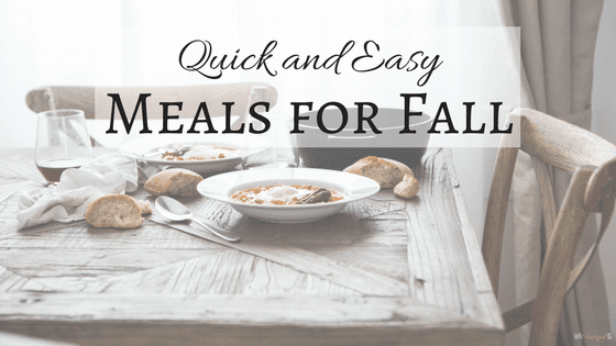 Quick and Easy Meals for Fall