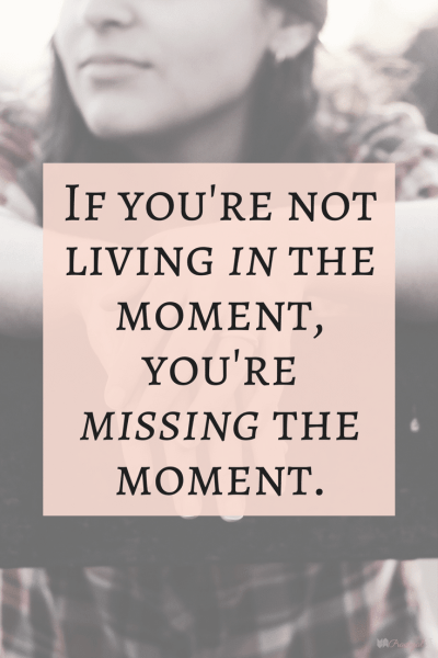 """""""If you're not living in the moment, you're missing the moment."""" Mindfulness has many benefits for your life. Mindfulness changes the way you live, the way you view life, and the way you approach any given moment. ~Practigal Blog"""