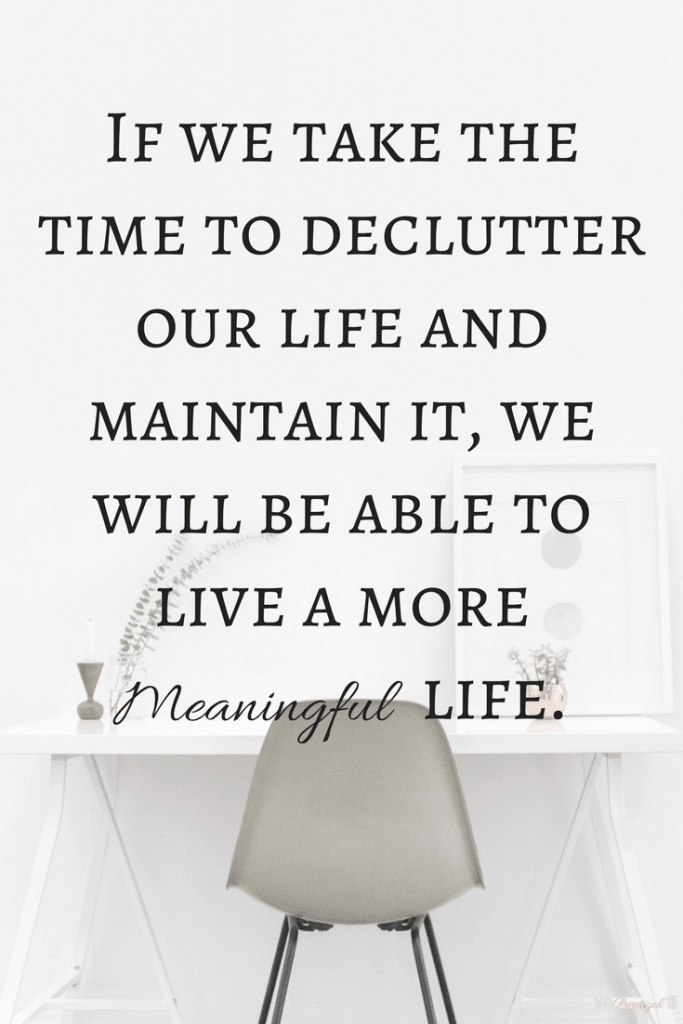 """""""If we take the time to declutter our life and maintain it, we will be able to live a more meaningful life."""" If you want to live a free, simple, and (mostly) stress-free life, you need to declutteryourhome. Owning too much can keep you from the life you want! ~Practigal Blog 